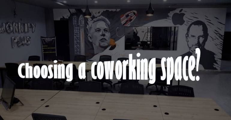 Choosing a Coworking Space? Consider these 6 factors