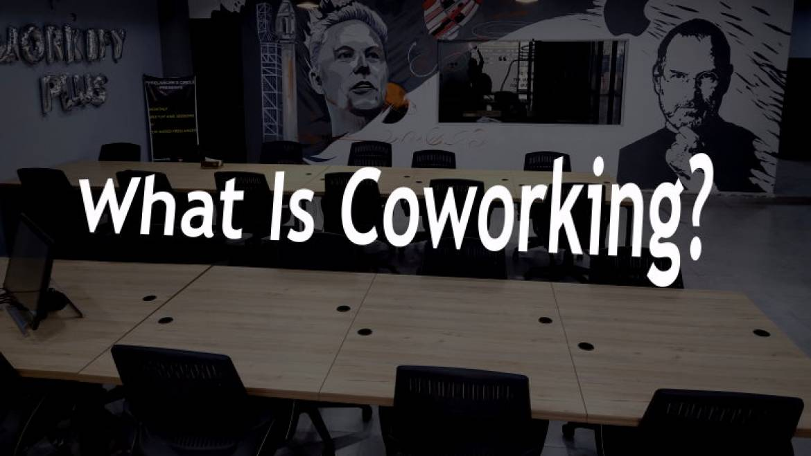 What is coworking & why people are looking for coworking space?